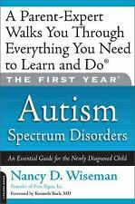 The First Year: Autism Spectrum Disorders: An Essential Guide for the Newly Dia