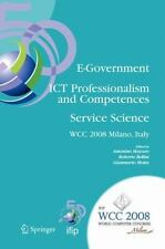 E-Government ICT Professionalism and Competences Service Science: IFIP 20th Worl