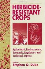 Herbicide-Resistant Crops: Agricultural, Economic, Environmental, Regulatory, an