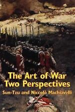 The Art of War : Two Perspectives by Sun-Tzu and Niccolò Machiavelli (2007,...