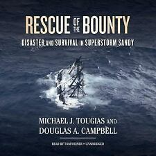 Rescue of the Bounty : Disaster and Survival in Superstorm Sandy by Douglas...