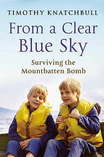 Timothy Knatchbull From A Clear Blue Sky Very Good Book
