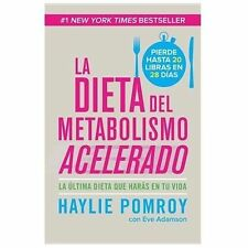 La dieta del metabolismo acelerado: Come ms, pierde ms Spanish Edition