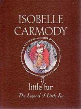 Little Fur - The Legend Of Little Fur -  By Isobelle Carmody New