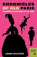 Chronicles of Old Paris: Exploring the Historic City of Light-ExLibrary