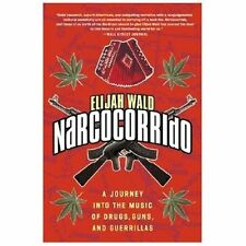 Narcocorrido: A Journey into the Music of Drugs, Guns, and Guerrillas-ExLibrary