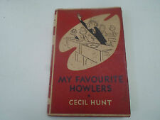 Vintage Humorous Book ~ My Favourite Howlers by Cecil Hunt ~ 1951