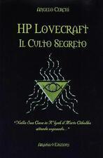 H. P. Lovecraft. Il culto segreto - Cerchi Angelo - Aradia Edizioni, 2015