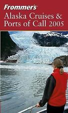 Frommer's Alaska Cruises & Ports of Call 2005 (Frommer's Cruises), Golden, Fran