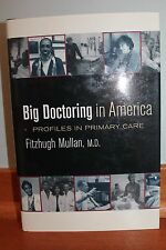 California/Milbank Books on Health and the Public Ser.: Big Doctoring in...
