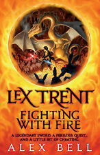 Lex Trent: Fighting With Fire, Bell, Alex, New Book