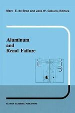 Aluminum and Renal Failure 26 (1990, Hardcover)
