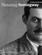 Picturing Hemingway : A Writer in His Time by Michael S. Reynolds,Idaho author