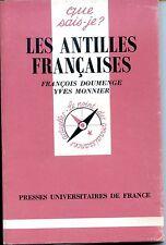 LES ANTILLES FRANÇAISES - F. Doumenge Y. Monnier - Que sais-je ? N°516 - 1989