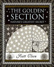 The Golden Section: Nature's Greatest Secret by Scott Olsen Hardcover Book NEW