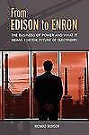 From Edison to Enron: The Business of Power and What It Means for the Future of