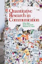 Quantitative Research in Communication by Mike Allen, Stephen K. Hunt and...