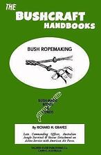 The Bushcraft Handbooks - Bush Ropemaking by Richard Graves (2013, Paperback)