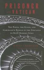 Prisoner of the Vatican : The Popes, the Kings, and Garibaldi's Rebels in the...