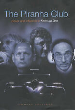 The Piranha Club: Power and Influence in Formula One by Timothy Collings...