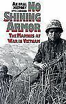 No Shining Armor Marines At War In Vietnam by Otto J. Lehrach 1992 SC