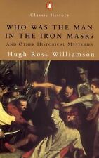 Hugh Ross Williamson - Who Was The Man In The Iron Ma (2002) - Used - Trade