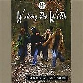 Waking the Witch - Hands & Bridges (2005)