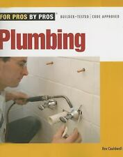 For Pros by Pros: Plumbing by Rex Cauldwell (2007, Paperback, Illustrated)