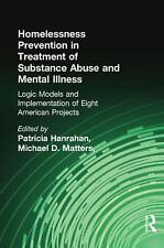Homelessness Prevention in Treatment of Substance Abuse and Mental Illness :...