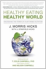 Healthy Eating, Healthy World : Unleashing the Power of Plant-Based Nutrition...
