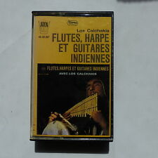 k7 LOS CALCHAKIS Flutes harpe et guitares indiennes 40 30 057