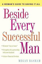 Beside Every Successful Man: A Woman's Guide to Having It All, Basham, Megan, Ac