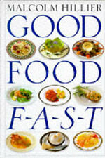 Good Food Fast, Malcolm Hillier