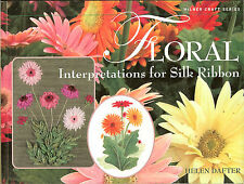 Floral Interpretations for Silk Ribbon Embroidery - 12 projects -Helen Dafter PB