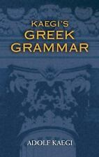 Kaegi's Greek Grammar (Dover Book on Language), Adolf Kaegi, New Book