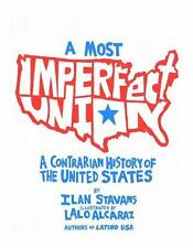 A Most Imperfect Union: A Contrarian History of the United States-ExLibrary