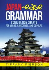 Japan-Ease Grammar : Conjugation Charts for Verbs, Adjectives, and Copulas by...