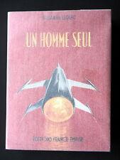 UN HOMME SEUL - PAR SUZANNE LEDUC - EDITIONS FRANCE EMPIRE
