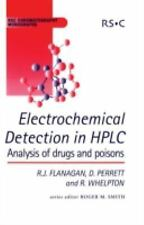 Electrochemical Detection in HPLC: Analysis of Drugs and Poisons (RSC Chromatogr