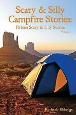 Scary and Silly Campfire Stories Ser.: Scary and Silly Campfire Stories :...