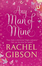 Any Man of Mine by Rachel Gibson (Paperback, 2011)