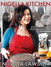 Nigella Kitchen: Recipes from the Heart of the Home by Nigella Lawson (Hardback)