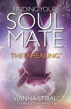Finding Your Soul Mate with ThetaHealing® by Vianna Stibal (2016, Paperback)