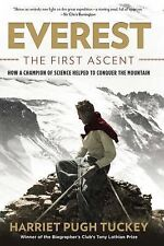 Everest - The First Ascent: How a Champion of Science Helped to Conquer the Moun