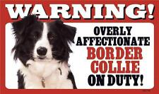 Warning! Overly Affectionate Border Collie On Duty Dog Plastic Wall Sign