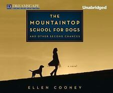 The Mountaintop School for Dogs and Other Second Chances by Ellen Cooney...