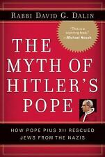 The Myth of Hitler's Pope : How Pope Pius XII Rescued Jews from the Nazis by...