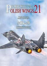 Polish Wings 21: MiG-29 by W. Matusiak (English) (Soviet Fighter, Polish AF)