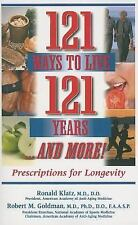 121 Ways to Live 121 Years... and More! : Prescriptions for Longevity by...