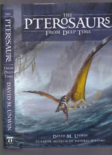 The Pterosaurs from Deep Time by David M. Unwin, 2006 1st edition hardcover w/DJ